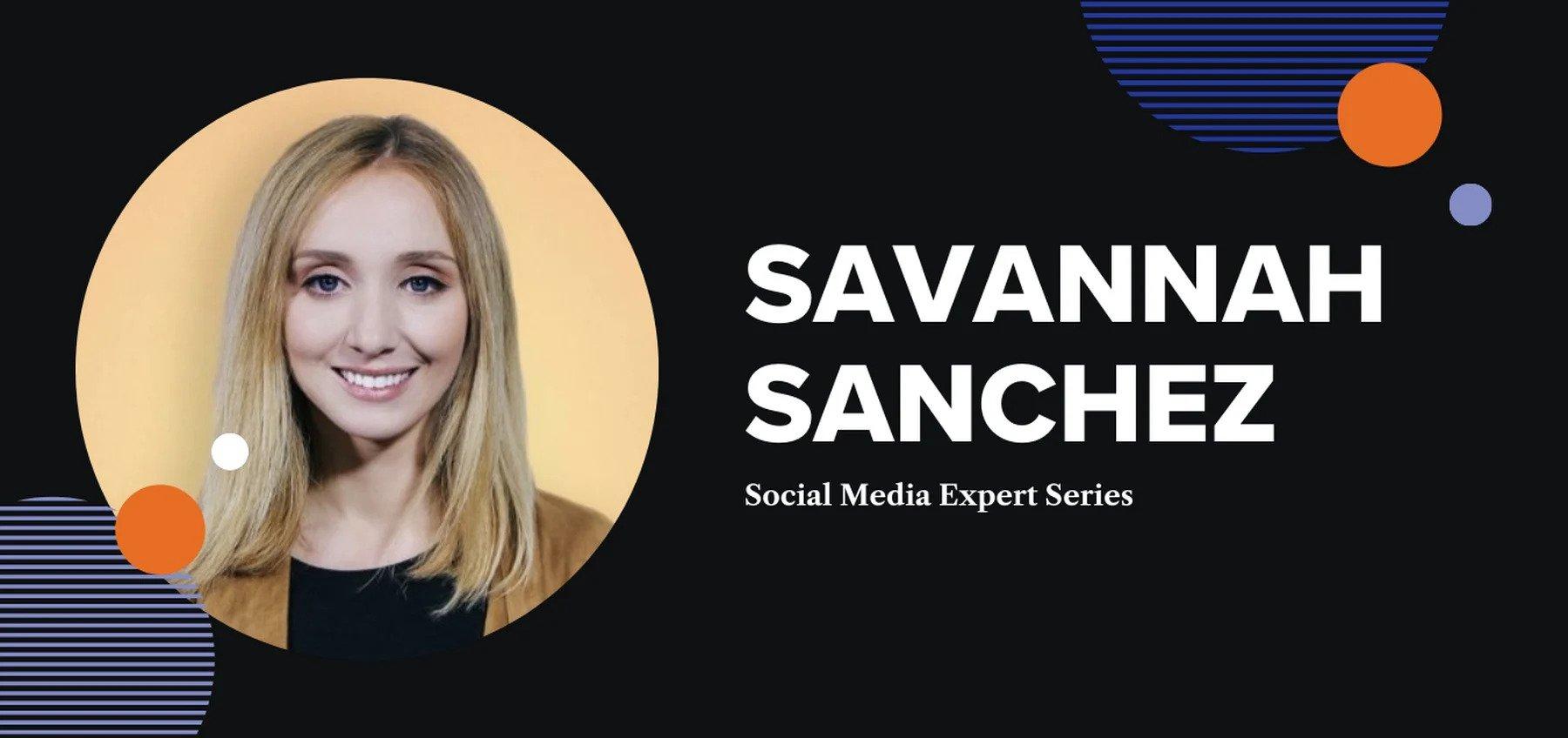 Social Media Expert Series: Q&A with Savannah Sanchez