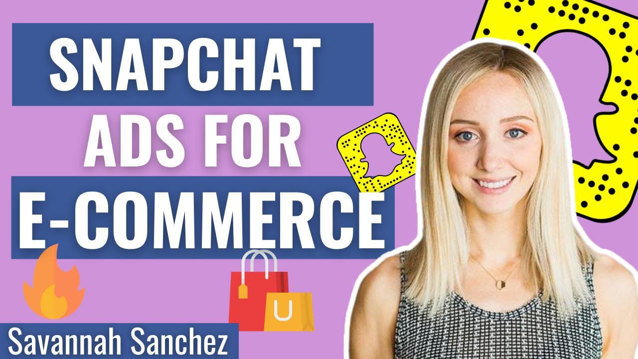 Snapchat Ads for E-commerce: Shopify Webinar
