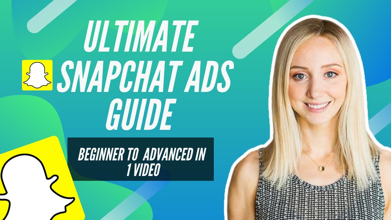 Ultimate Snapchat Ads Guide: Beginner To Advanced In 1 Video